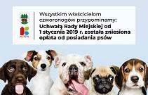 Właścicielom czworonogów przypominamy, że od 1 stycznia 2019r. została zniesiona opłata od posiadania psów.