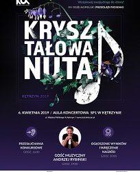 Kryształowa Nuta XV Ogólnopolski Przegląd Piosenki – 6 kwietnia Kętrzyn.