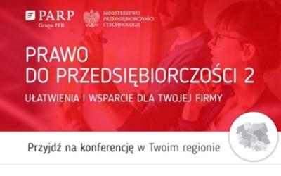 Prawo do przedsiębiorczości 2 – konferencja ułatwienia i wsparcie dla Twojej firmy. – Olsztyn 14.05.2019r.