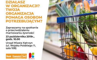 Spotkanie Organizacji Pozarządowych o przeciwdziałaniu marnowaniu żywności- Zapraszamy!