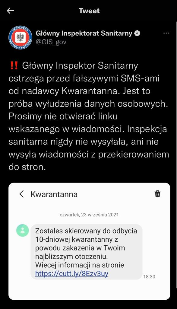 Główny Inspektor Sanitarny ostrzega przed fałszywymi SMS-ami od nadawcy Kwarantanna. Jest to próba wyłudzenia danych osobowych. Prosimy nie otwierać linku wskazanego w wiadomości. Inspekcja sanitarna nigdy nie wysyłała, ani nie wysyła wiadomości z przekierowaniem do stron.
