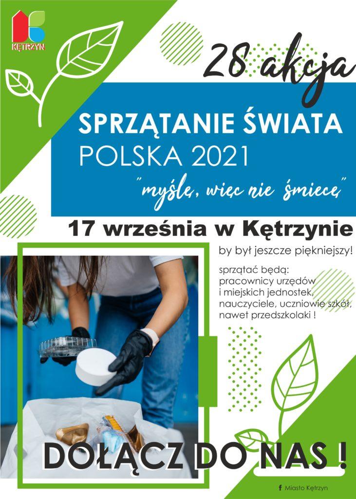 """28 edycja sprzątanie świata polska 2021 myślę więc nie śmiecę 17 września w kętrzynie. Burmistrz Miasta Kętrzyn uprzejmie informuje, że w dniu 17 września 2021 r. organizowana będzie kolejna 28 już akcja Sprzątanie Świata – Polska 2021 pod hasłem - myślę, więc nie śmiecę.  Głównym przesłaniem akcji jest: - zmiana postrzegania odpadów jako """"śmieci"""" i dostrzeżenie ich surowcowego       potencjału, -   zainspirowanie i zaktywizowanie społeczeństwa do działania na rzecz środowiska, - ukazanie korzyści z Gospodarki o Obiegu Zamkniętym, segregacji odpadów oraz      poszanowania środowiska.  Wzorem lat ubiegłych jesteśmy organizatorem tej akcji na terenie Kętrzyna.  W sprzątaniu uczestniczyć będą uczniowie szkół podstawowych i przedszkoli, pracownicy Urzędu Miasta oraz jednostek organizacyjnych i spółek miejskich.  W związku z powyższym  zapraszam i gorąco zachęcam wszystkich mieszkańców do uczestnictwa w sprzątaniu poprzez uporządkowanie terenu, do którego posiadają Państwo tytuł prawny. W przypadku braku własnego terenu proszę o posprzątanie dowolnie wybranego przez siebie terenu.  Razem sprawimy, że nasze miasto będzie bardziej czyste i piękniejsze."""