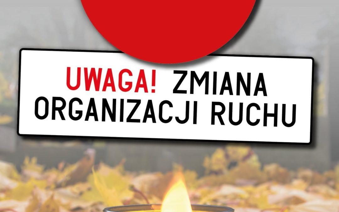Uwaga – Zmiana organizacji ruchu w dniach 31.10.2021 – 2.11.2021